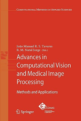 Advances in Computational Vision and Medical Image Processing By Tavares, Joao Manuel R. s. (EDT)/ Jorge, R. M. Natal (EDT)